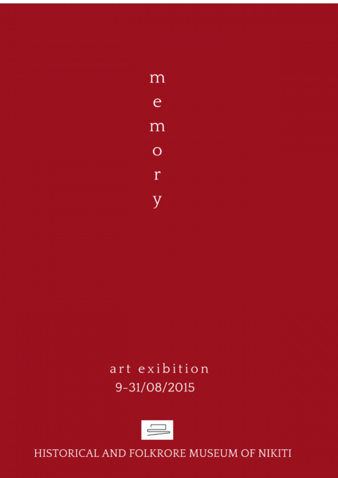 "Exhibition: ""Memory"", Historical & Folklore Museum of Nikiti, 2015"